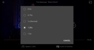 تطبيق نتفليكس على أندرويد يدعم رسميًا ميزة تغيير سرعة التشغيل