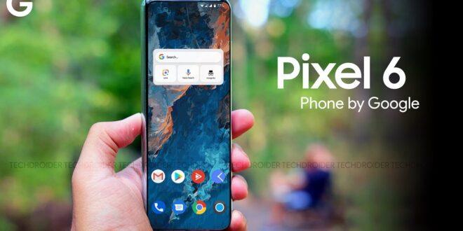 5 أشياء نود رؤيتها في هاتف Pixel 6 القادم من جوجل